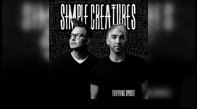 Simple Creatures Release Sophmore EP, Everything Opposite, Today Via BMG