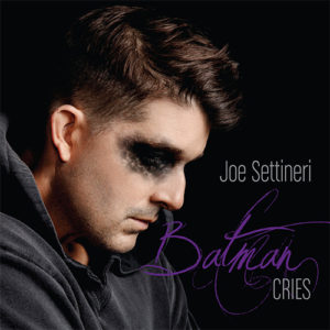 Joe Settineri Batman Cries single cover