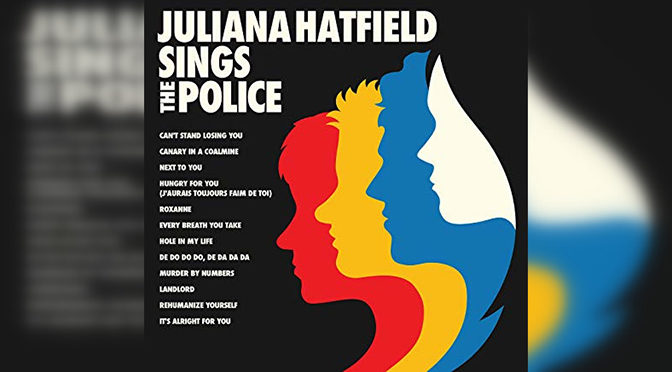 REVIEW: 'Juliana Hatfield Sings The Police' — A Worthwhile Covers Album
