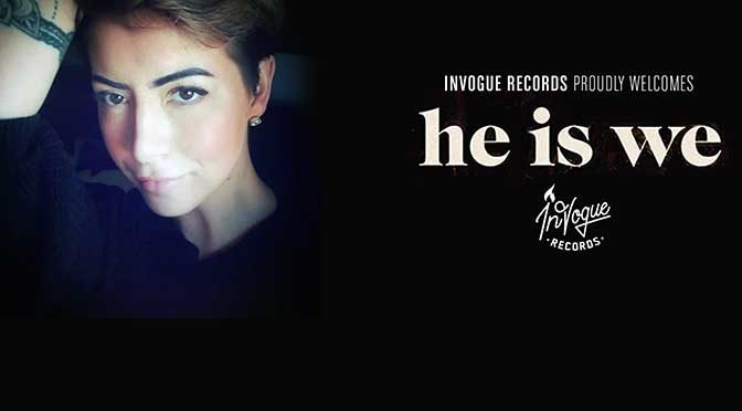 """HE IS WE Joins InVogue Records; New Single """"Amazing Grace"""" Out Feb 14"""
