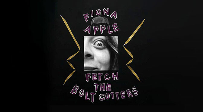 REVIEW: In Case of Emergency Break Glass Ceiling: On Fiona Apple's Fetch The Bolt Cutters