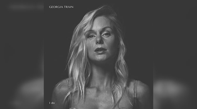 Georgia Train's I do — A Naked Introspection of Relationships