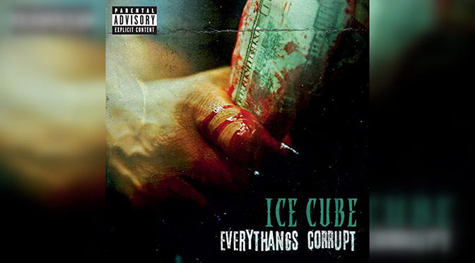 June STAFF PICK: Everythangs Corrupt by Ice Cube
