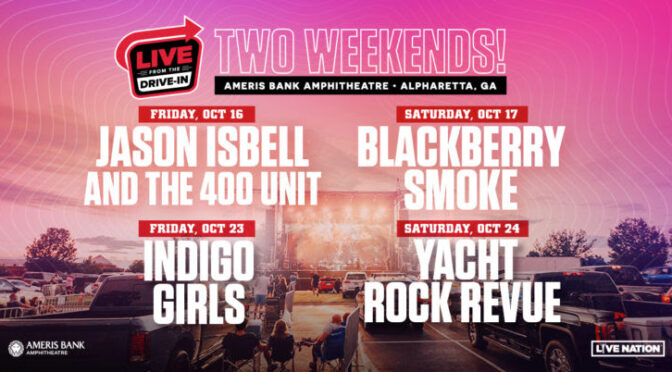 Next Round of 'Live From the Drive-in' Concert Series Announced, with Jason Isbell and the 400 Unit, Blackberry Smoke, Indigo Girls, Yacht Rock Revue