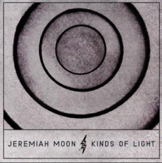Jeremiah Moon Kinds of Light